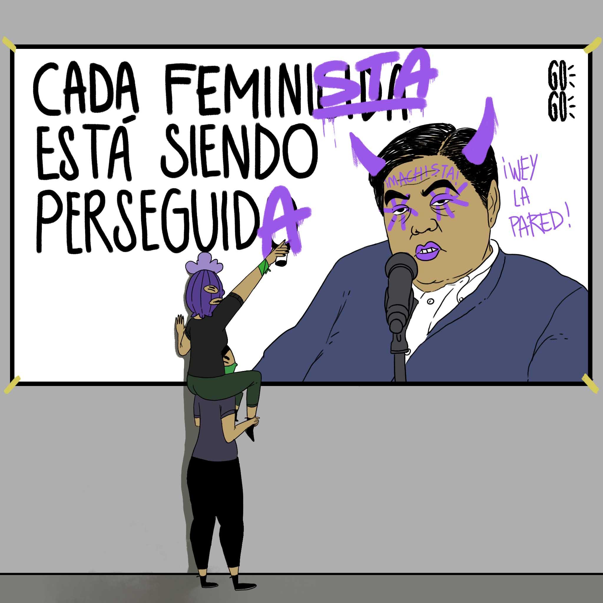 Cada feminista está siendo perseguida